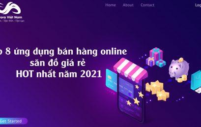 Top 8 ứng dụng bán hàng online săn đồ giá rẻ HOT nhất năm 2021