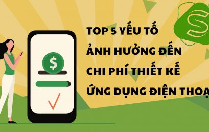 TOP 5  yếu tố ảnh hưởng đến chi phí thiết kế ứng dụng điện thoại [ NEW ]